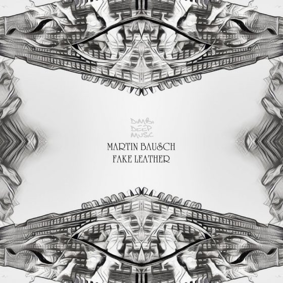 RELEASED: Martin Bausch – Fake Leather