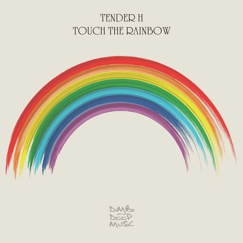 RELEASED: Tender H – Touch the Rainbow (Album)